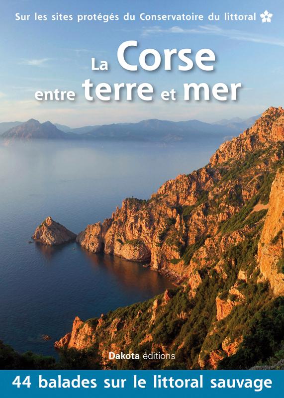 La Corse entre terre et mer, guide de balades