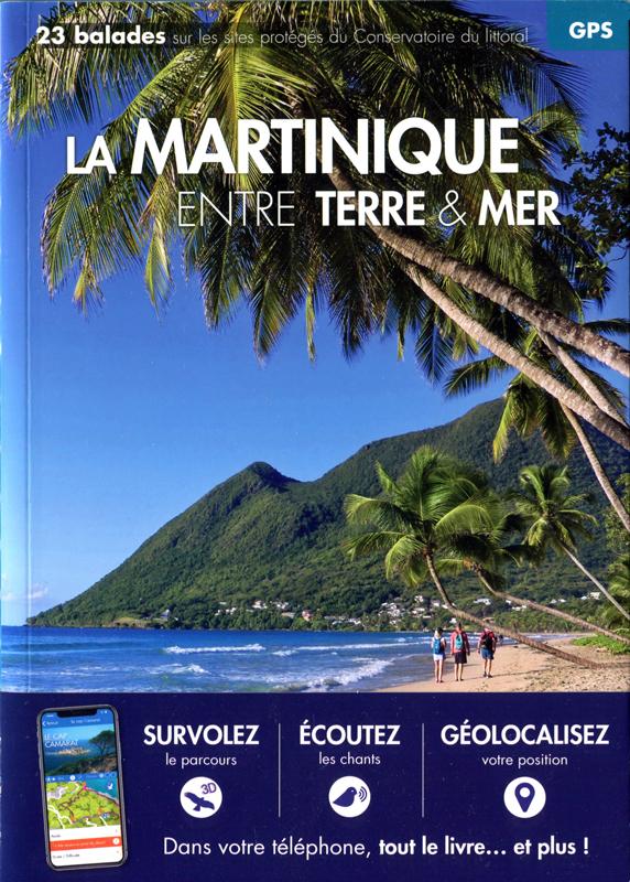 La Martinique entre terre et mer, guide de balades
